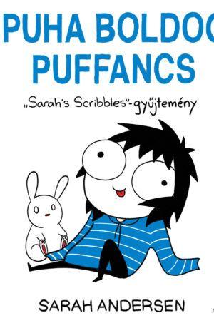 Sarah Andersen: Puha boldog puffancs (Sarah's Scribbles Gyűjtemény)