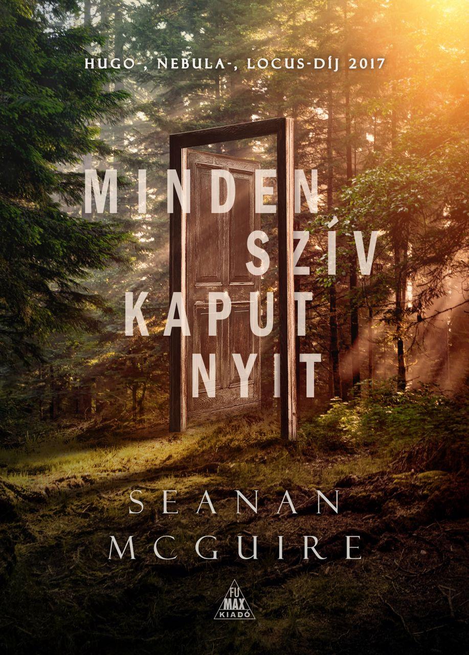 Seanan McGuire: Minden szív kaput nyit