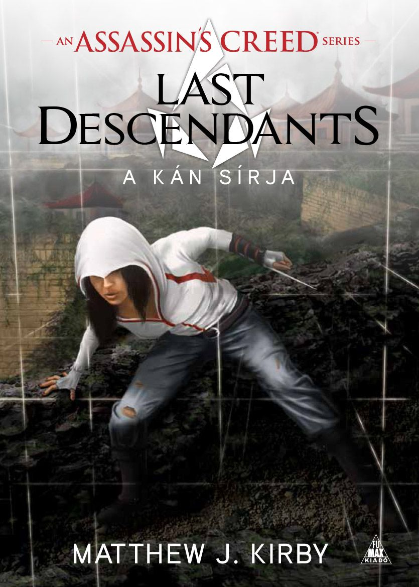 Matthew Kirby: Assassin's Creed: Last Descendants – A kán sírja