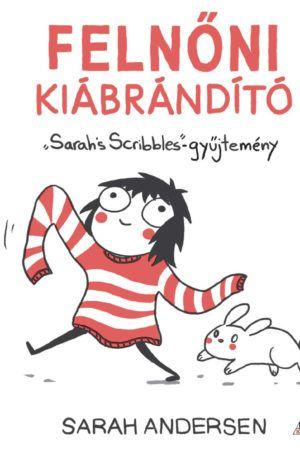 Felnőni kiábrándító – Sarah's Scribbles-gyűjtemény