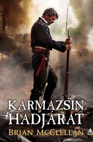 Brian McClellan: Karmazsin hadjárat (Lőpormágus-trilógia 2.)