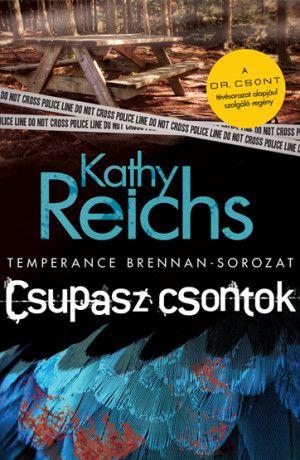 Kathy Reichs: Csupasz csontok (Temperance Brennan – sorozat 6.)