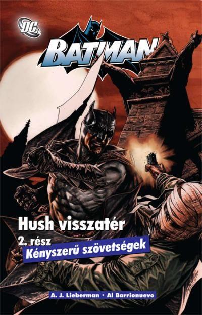 Batman: Hush visszatér - Kényszerû szövetségek #2