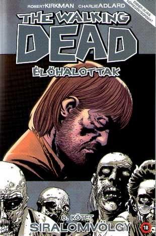 Walking Dead 6 - Siralomvölgy