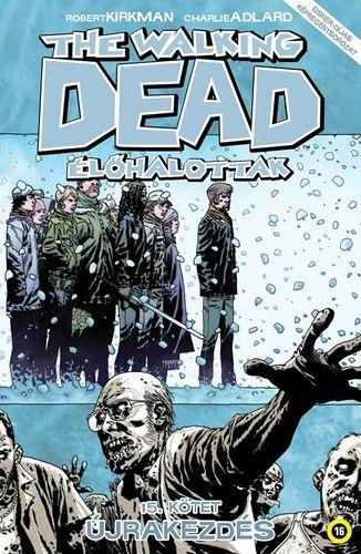 Walking Dead 15 - Újrakezdés