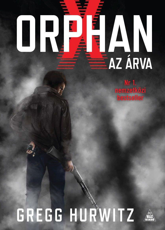 AJÁNDÉK Gregg Hurwitz: Orphan X – Az árva