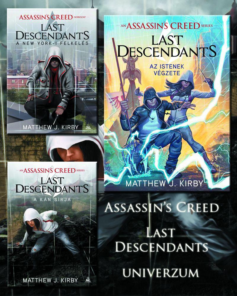 A teljes Assassin's Creed: Last Descendants–univerzum (New York-i felkelés, A kán sírja, Az istenek végzete)