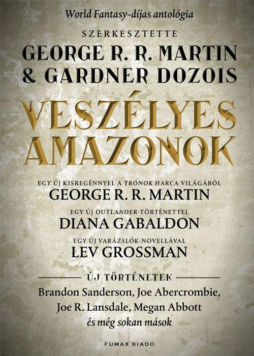 George R. R. Martin és Gardner Dozois (szerk.): Veszélyes amazonok