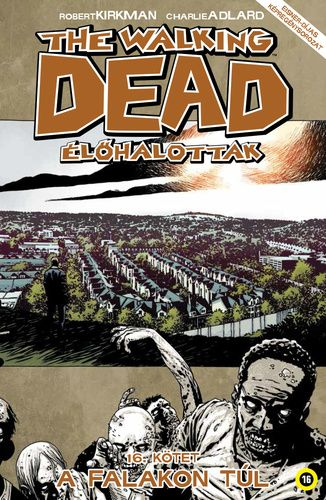 The Walking Dead 16. – A falakon túl