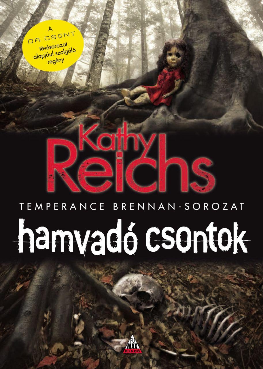 Kathy Reichs: Hamvadó csontok (Temperance Brennan 10.)