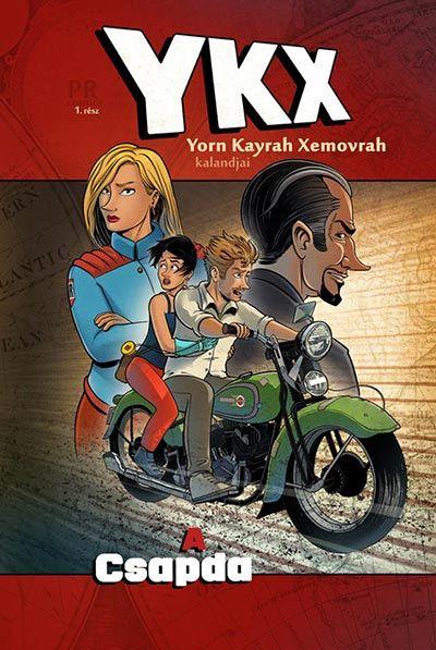 YKX - Yorn Kayrah Xemovrah kalandjai #1 - A csapda