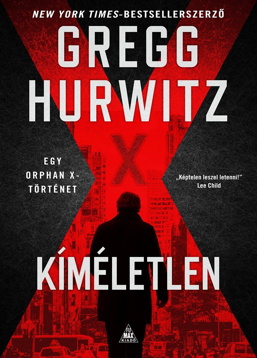 Gregg Hurwitz: Kíméletlen (Orphan X-sorozat 3.)