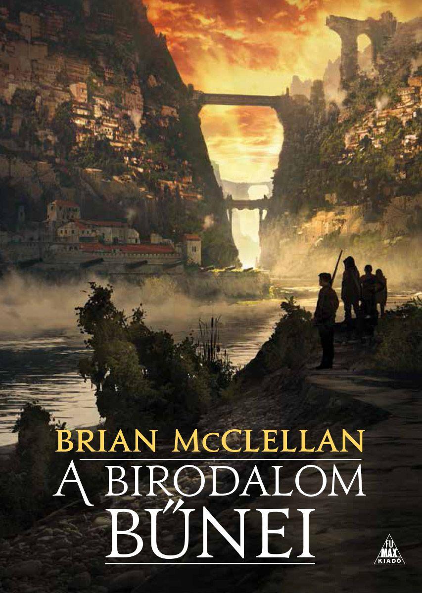 Brian McClellan: A birodalom bűnei (A vér és lőpor istenei 1.)
