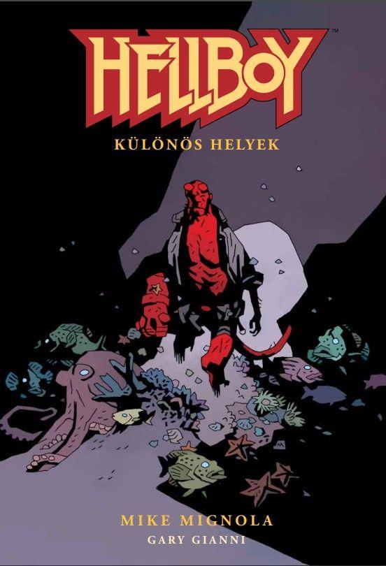 Mike Mignola, Gary Gianni: Hellboy 4: Különös helyek