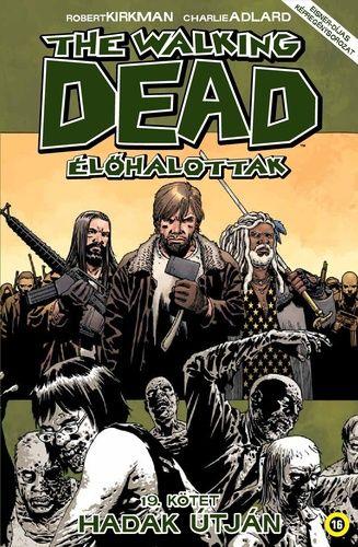 Walking Dead 19.: Hadak útján