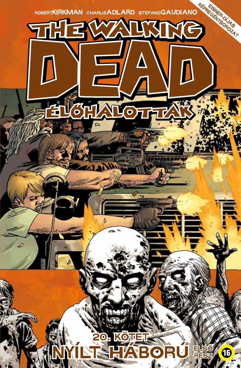 Walking Dead 20 - Nyílt háború - Első rész