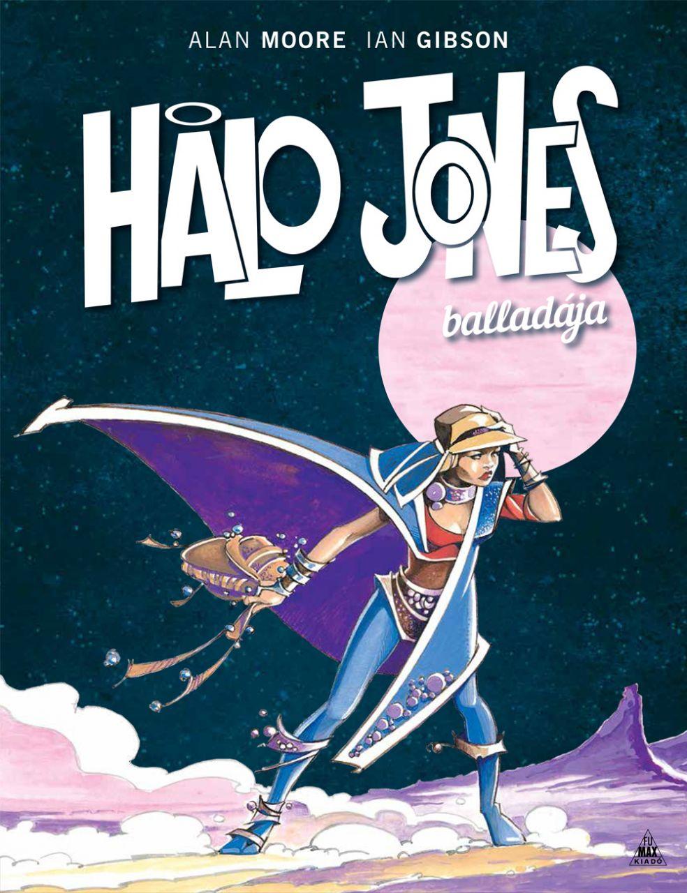 Alan Moore, Ian Gibson: Halo Jones balladája keménytáblás képregény