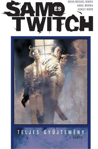 SAM és TWITCH – Teljes gyűjtemény 1. kötet