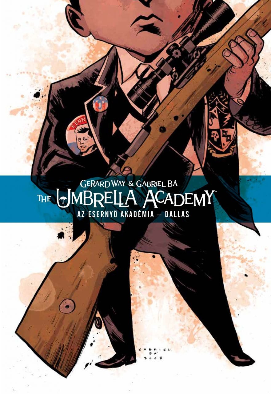 Gerard Way & Gabriel Bá - Umbrella Academy - Esernyő Akadémia 2: Dallas