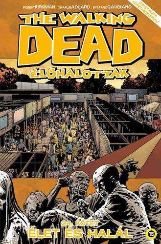 Walking Dead 24 - Élet és halál
