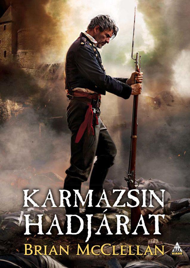 SZÉPSÉGHIBÁS Brian McClellan: Karmazsin hadjárat (Lőpormágus-trilógia 2.)