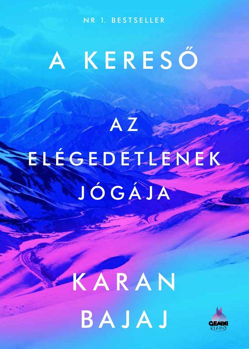 SZÉPSÉGHIBÁS Karan Bajaj: A kereső - Az elégedetlenek jógája