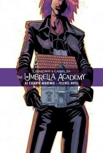 Umbrella Academy - Esernyő Akadémia 3: Feledés Hotel