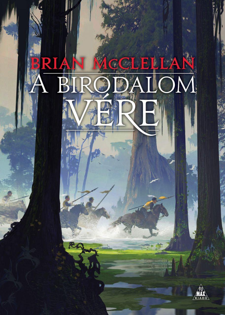 Brian McClellan: A birodalom vére (A vér és lőpor istenei-trilógia 3.) keménytáblás könyv