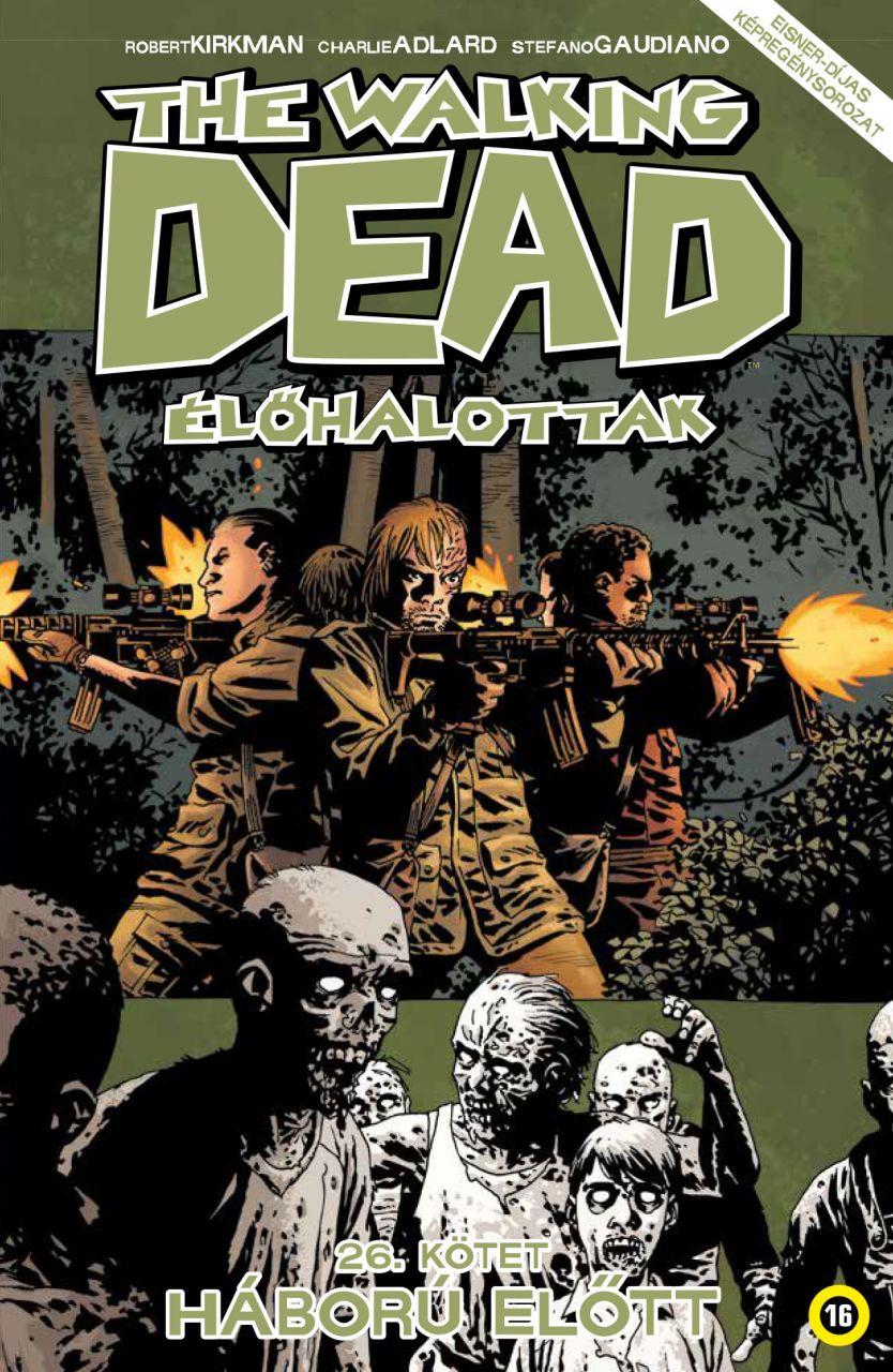 Walking Dead 26 - Háború előtt