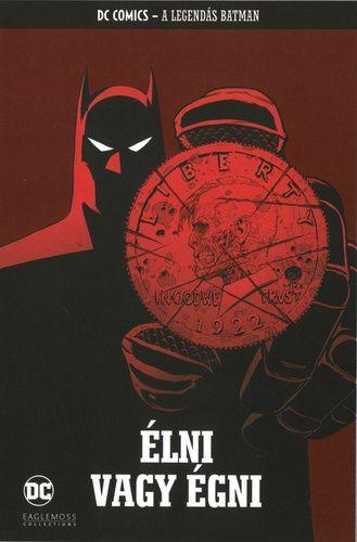 A Legendás Batman 50.: Élni vagy égni