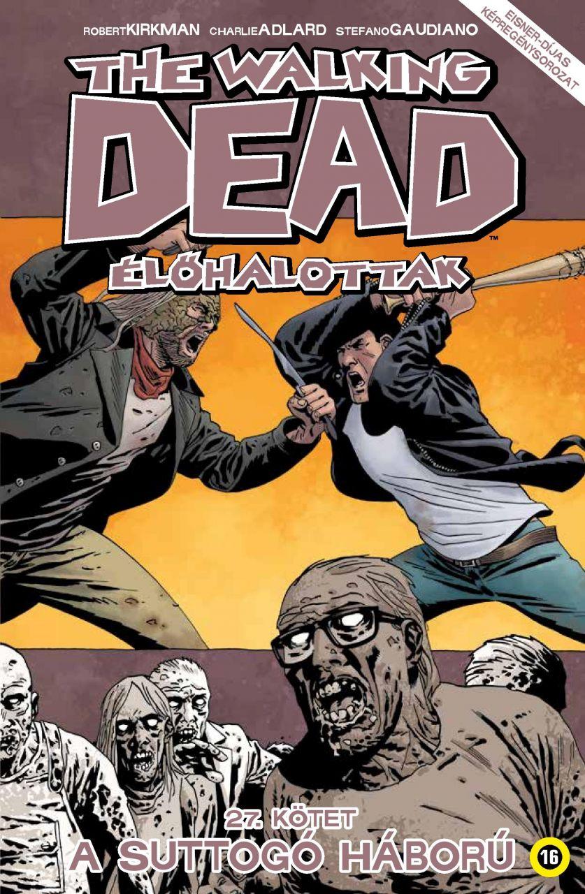 Walking Dead 27 - A suttogó háború