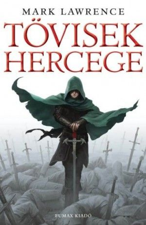 AJÁNDÉK Mark Lawrence: Tövisek hercege puhatáblás regény