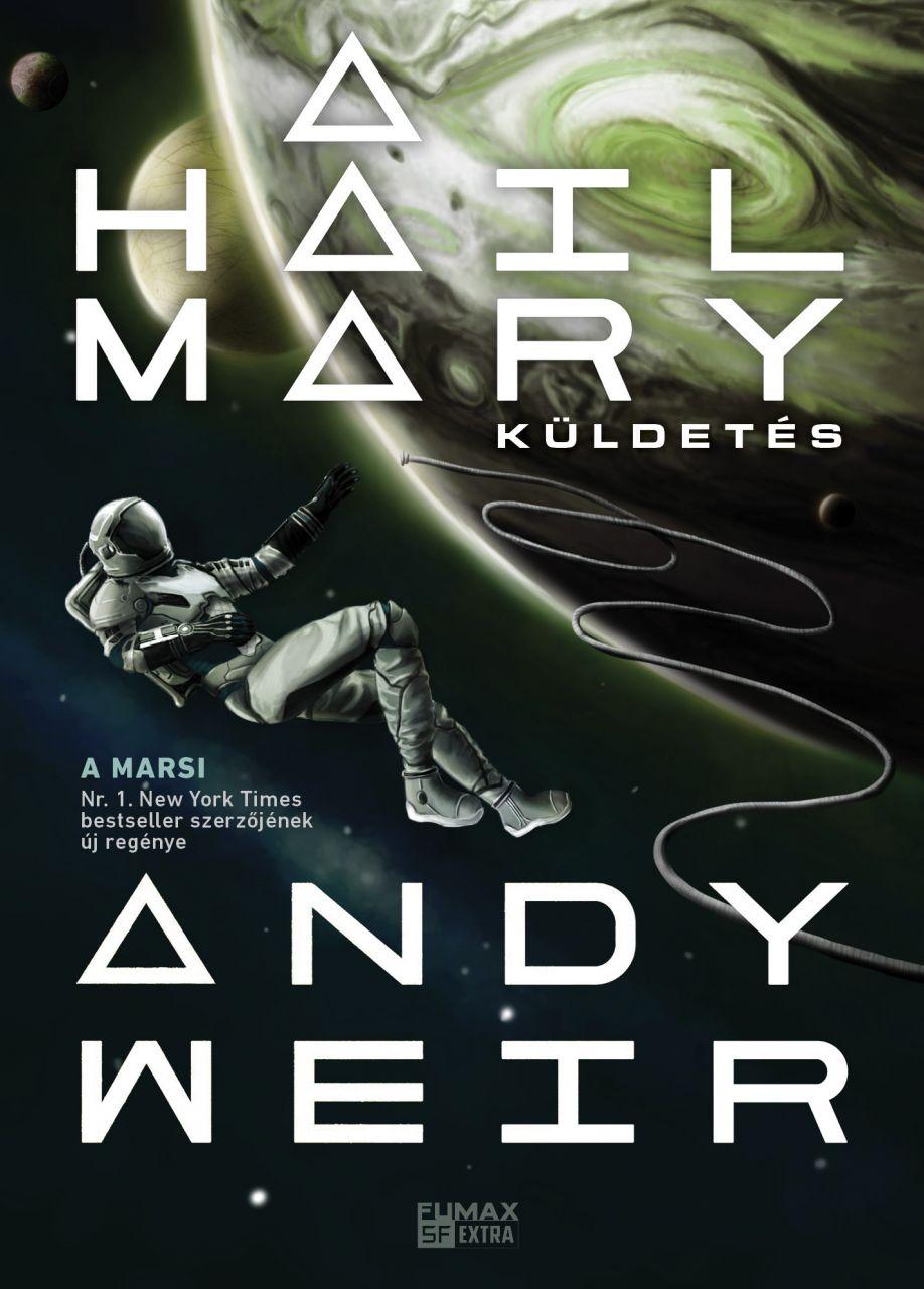 Andy Weir: A Hail Mary-küldetés keménytáblás könyv