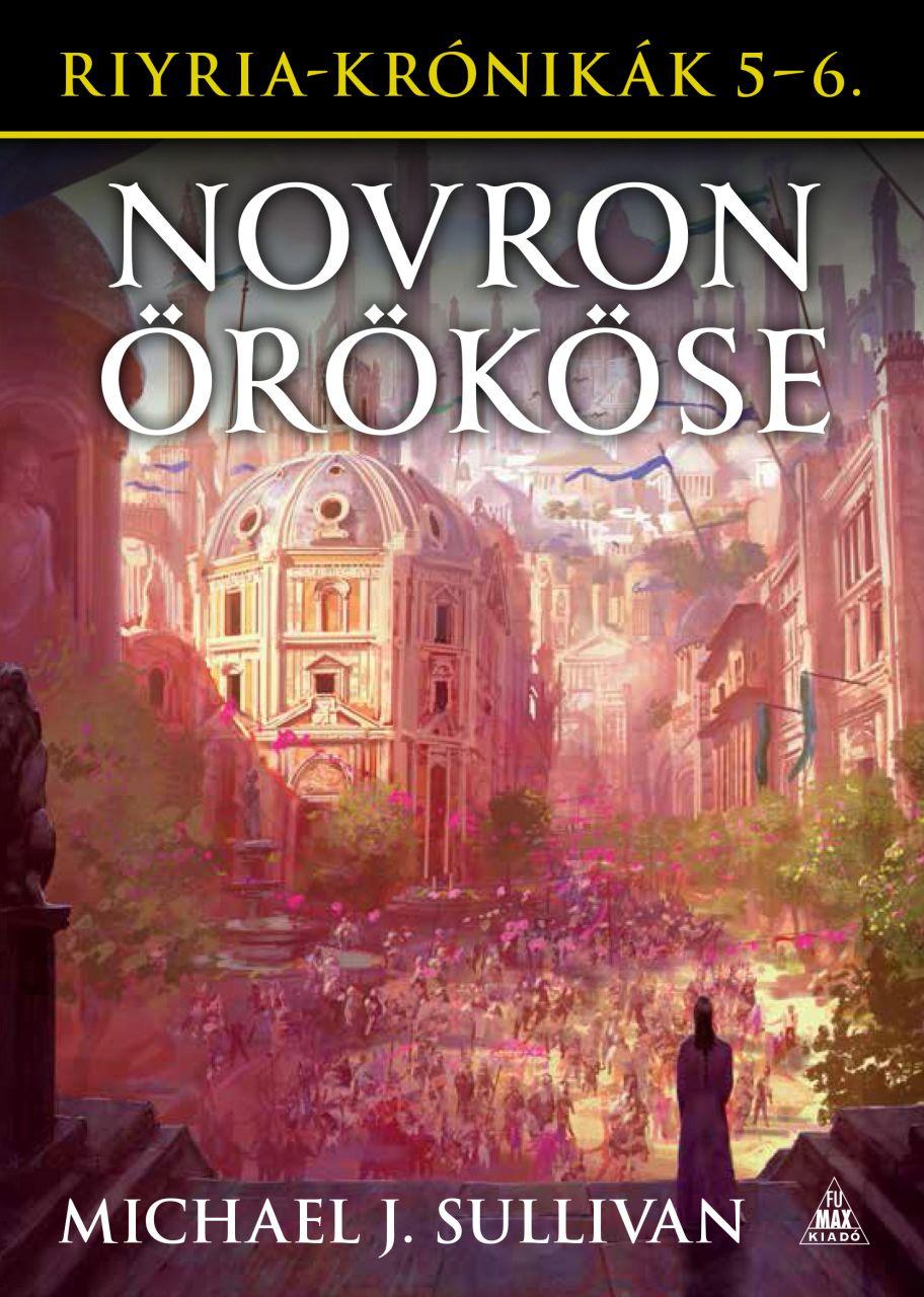 Riyria-krónikák gyűjtemény 3: Novron örököse (Télvíz idején, Percepliquis - Az elveszett város)