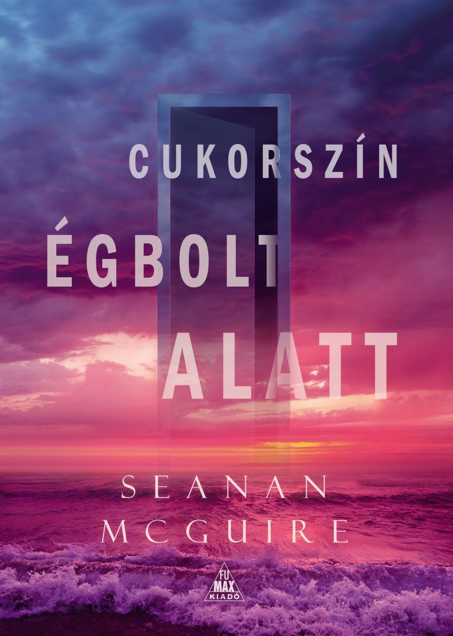 Seanan McGuire: Cukorszín égbolt alatt könyv